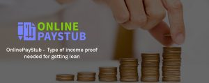Type of income proof needed for getting loan
