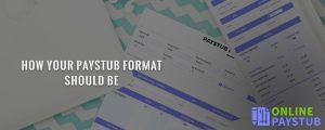 How your paystub format should be