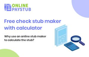 Free check stub maker with calculator - Why use an online stub maker to calculate the stub
